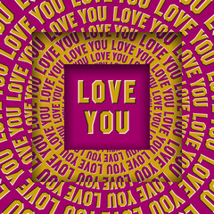 Love you message in square frames with a moving circular yellow pink words. Optical illusion concept.