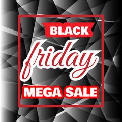 Black friday mega sale sticker or black friday discount banner on black background