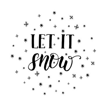 """Greeting Christmas hand made motivation quote """"Let it snow"""" with snowflake isolated on white. Festive lettering phrase. Happy New Year"""