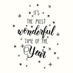 "Greeting Christmas hand made motivation quote ""It's the most wonderful time of the year"". Festive lettering phrase. Happy New Year"
