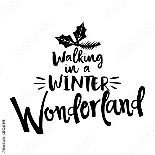 Walking In A Winter Wonderland Calligraphy Phrase For Christmas