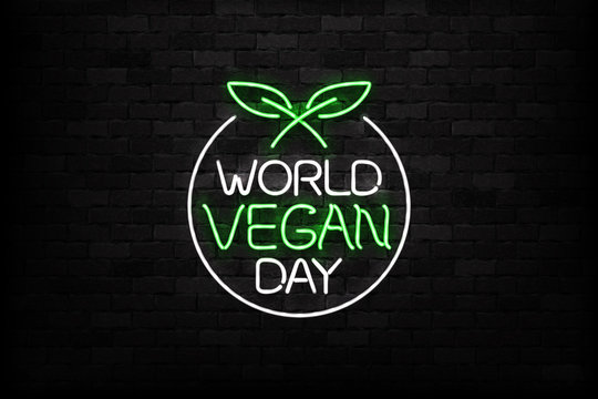 Vector realistic isolated neon sign of Vegan Day logo for decoration and covering on the wall background. Concept of vegetarian cafe and eco product.