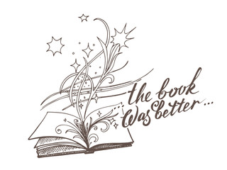 The book with inspiration The book was better. Sketch style vector illustration. Old hand drawn engraving imitation.
