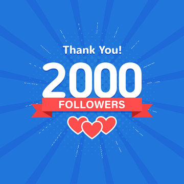 Thank you 2000 followers. Congratulation card. Web Social media concept. Blogger celebrates a many large number of subscribers.