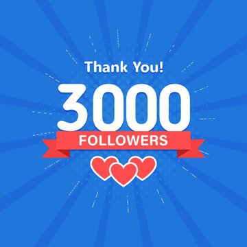 Thank you 3000 followers. Congratulation card. Web Social media concept. Blogger celebrates a many large number of subscribers.