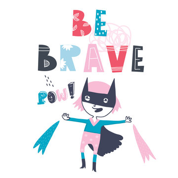 Be brave. Super kid greeting card. Hand drawn vector illustration