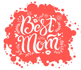Lettering best mom on red spot background