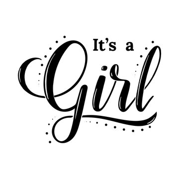 It's a girl modern lettering phrase with dots. Cute ink vector invitation for a wonderful event. Kids badge tag icon. Inspirational quote card invitation banner, feminine calligraphy background.