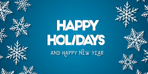 Happy Holidays and Happy New Year with decorative white snowflakes and blue background. Vector illustration.