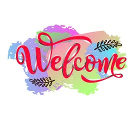 Welcome calligraphy lettering with decorative elements red color on watercolor spots