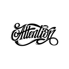 Attention. Vector handwritten lettering. Template for card, poster, banner, print for t-shirt.