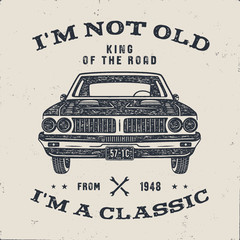 70 Birthday Anniversary Gift brochure. I m not Old I m a Classic, King of the Road words with classic car. Born in 1948. Distressed retro style poster, tee. Stock isolated on white background