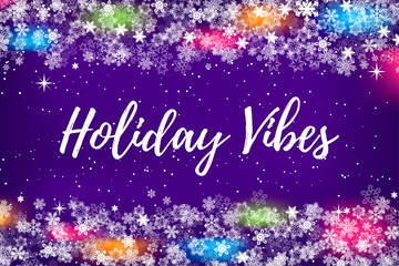 Snowflakes and christmas lights border frame with place for any text for winter holidays, Christmas or New Year party invitation, greeting card, poster, banner. Holiday vibes text is for example