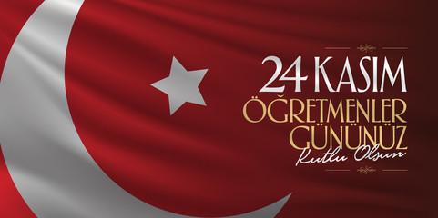 November 24th Turkish Teachers Day, Billboard Design. Turkish flag symbol. Turkish: November 24, Happy Teachers' Day. (TR: 24 Kasim Ogretmenler Gununuz Kutlu Olsun)