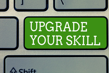 Word writing text Upgrade Your Skill. Business concept for Expand Scope of Knowledge Optimize Skills Craft.