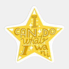 I Can Do What I Want lettering in star shape. Badge or sticker.