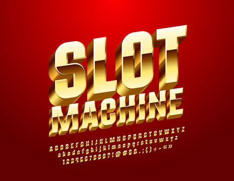 Vector Casino label Slot Machine. Golden 3D Font. Luxury royal Alphabet Letters, Numbers and Symbols.