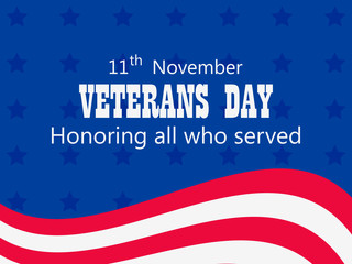 Happy Veterans Day 11th of November. Honoring all who served. Greeting card with American flag. Vector illustration