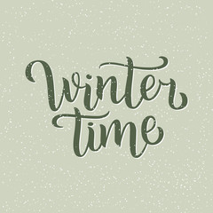Winter time hand written inscription with isolated on green background.  illustration. Lettering. Postcard for winter season advertising.