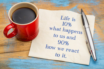 Life is 10% what happens to us