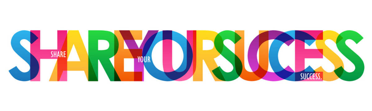 SHARE YOUR SUCCESS colorful letters banner
