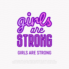 Quote: Girls are strong. Sticker in thin line icon style. Modern vector illustration.