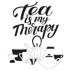 Tea is my therapy. Hand drawn typography poster with doodle elements.
