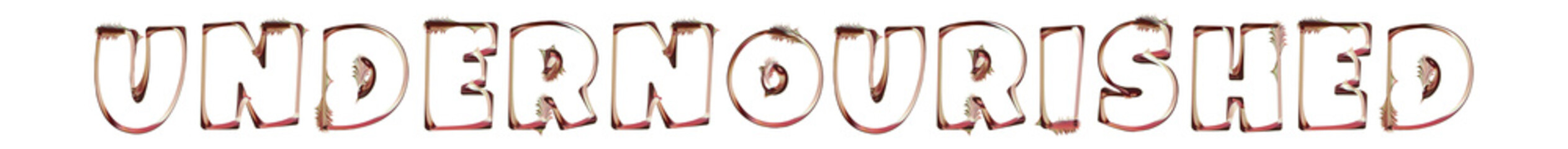 Undernourished - artistic text written on white background