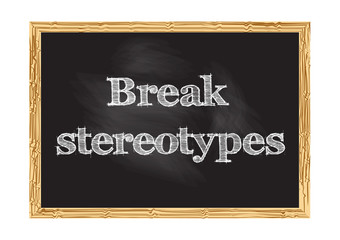 Break stereotypes blackboard notice Vector illustration for design