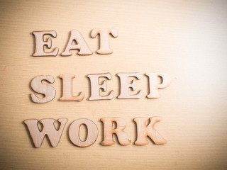 Eat Sleep Work, Motivational Words Quotes Concept