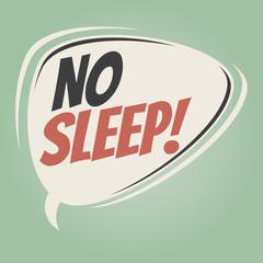 no sleep retro speech balloon