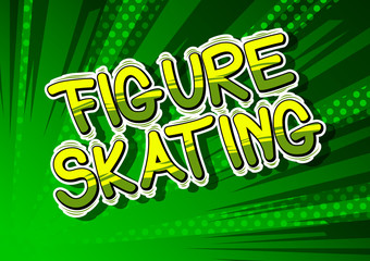 Figure Skating - Vector illustrated comic book style phrase.