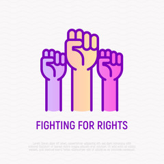 Fighting for rights thin line icon: three raised hands with fists. Modern vector illustration of revolution.