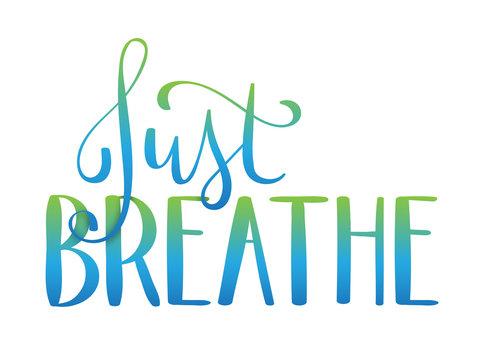 JUST BREATHE hand-lettering banner