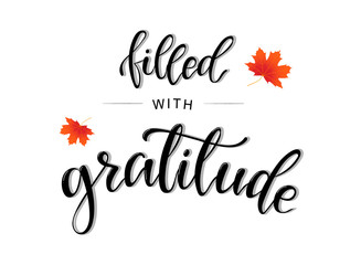'Filled with gratitude' lettering, calligraphy quotation printable