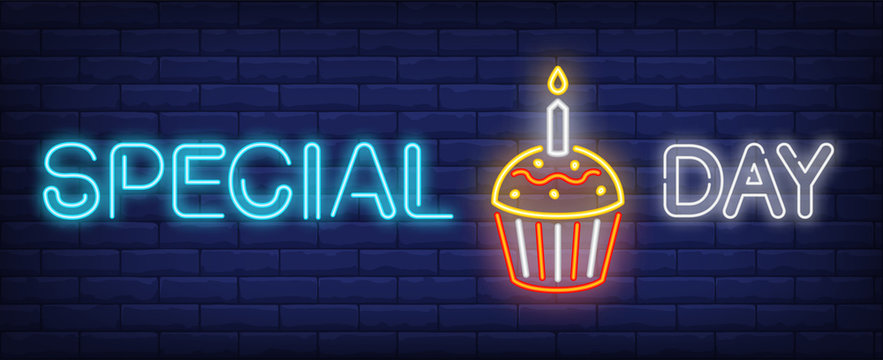Special day neon sign. Cupcake with burning candle on brick wall background. Vector illustration in neon style for birthday party or confectionary