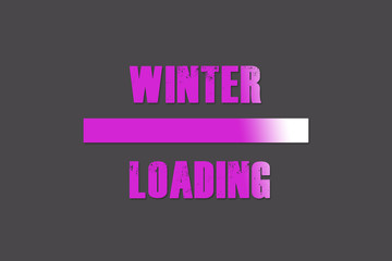 """ winter loading : bright pink and white title inscription on gray background, season concept wallpaper or banner design"