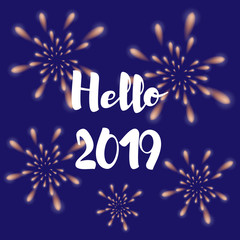 Greeting card. Fireworks and inscription Hello 2019 on a dark blue background
