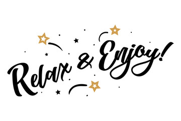 Relax and Enjoy. Beautiful greeting card poster, calligraphy black text Word golden star fireworks. Hand drawn, design elements. Handwritten modern brush lettering, white background isolated vector