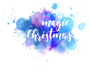 Magic Christmas - handwritten calligraphy lettering on watercolor splash