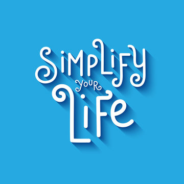 SIMPLIFY YOUR LIFE hand lettering poster