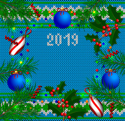New Year banner. Knitted texture, Christmas tree branches, holly branches, Christmas tree decorations, confetti, ribbons, text 2019