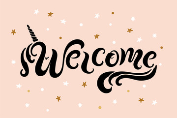 """Handwriting lettering """"Welcome"""" with unicon horn. Welcome for logo, greeting card, badge, banner, invitation, tag."""