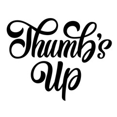 Thumb's up hand brush lettering, custom typography isolated on white background. Vector type illustration.