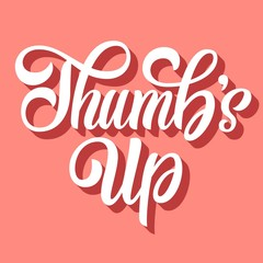 Thumb's up hand lettering, custom typography with retro 3d shadow, calligraphy isolated on retro pink background. Vector type illustration.