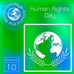 Human Rights Day. Planet Earth, olive branches. Calendar. Holidays Around the World. Event of each day. Green blur background - name, date illustration