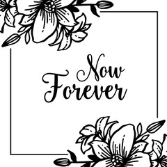 Floral frame for now forever text vector illustration collection