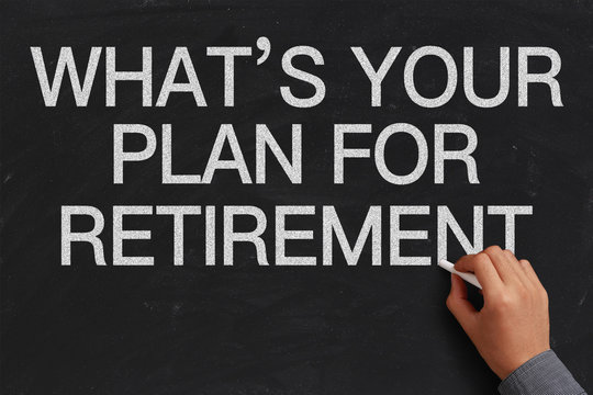 What is Your Plan for Retirement