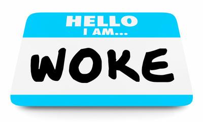 Woke Socially Aware Conscious Name Tag 3d Illustration