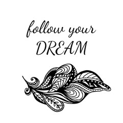 """Motivational quote """"FOLLOW YOUR DREAM""""."""